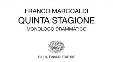 Franco Marcoaldi o dell'attualità: il poeta nella Quinta stagione